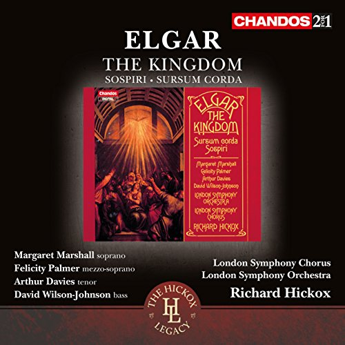 Elgar: The Kingdom / Sospiri / Sursum Corda