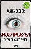 MULTIPLAYER - Gefährliches Spiel: Roman von Jannis Becker