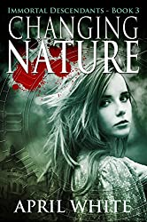 Changing Nature (The Immortal Descendants Book 3)