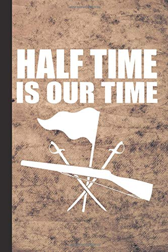Half Time Is Our Time: Color Guard Journal With Lined Pages For Journaling, Studying, Writing, Daily Reflection / Prayer Workbook por Scott Jay Publishing