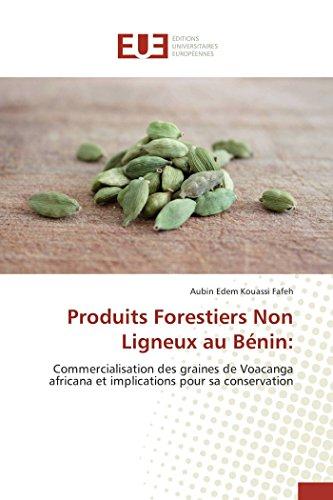 Produits forestiers non ligneux au bénin: par Aubin Edem Kouassi Fafeh