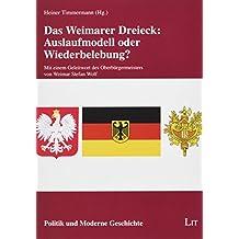 Das Weimarer Dreieck: Auslaufmodell oder Wiederbelebung?: Mit einem Geleitwort des Oberbürgermeisters von Weimar