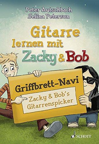 Griffbrett-Navi: Zacky & Bob's Gitarrenspicker (Gitarre lernen mit Zacky und Bob). Gitarre.
