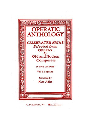 Operatic Anthology Volume I: Soprano. Pa...