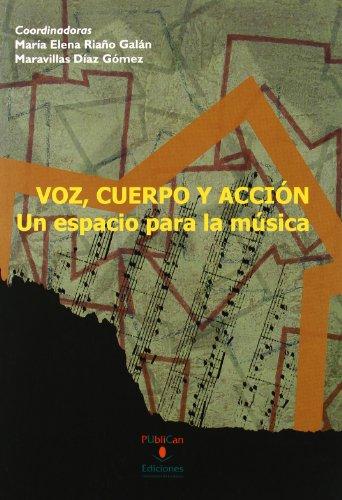 Voz, Cuerpo y Acción: Un espacio para la música (Analectas)
