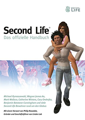 Second Life. Das offizielle Handbuch (mit CD-ROM)