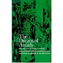 The Dream of Arcady: Place and Time in Southern Literature