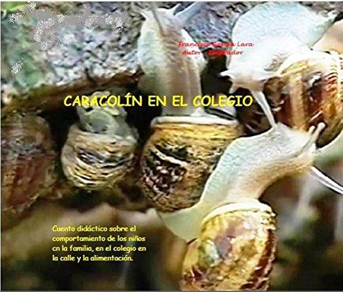 CARACOLÍN EN EL COLEGIO (CIENCIA FICCCIÓN - EDUCATIVO nº 17) por Francisco García Lara
