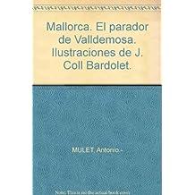 Mallorca. El parador de Valldemosa. Ilustraciones de J. Coll Bardolet. by MUL...