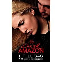 My Dark Amazon: (The Children Of The Gods Paranormal Romance Series Book 6.5) (English Edition)