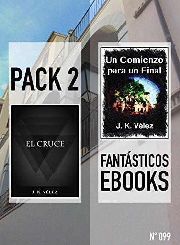 El Cruce Un Comienzo para un Final: Pack 2 Fantásticos Ebooks, n 099