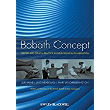 Bobath Concept: Theory and Clinical Practice in Neurological Rehabilitation