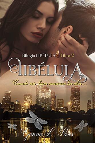 Cuando mis besos acaricien tus alas..., Bilogía Libélula 02 - Genne L. Paris (Rom) 51LBiVs6qpL