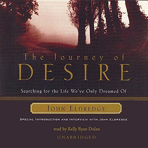 Journey of Desire: An Oasis Production - Searching for the Life We've Only Dreamed of
