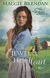 The Jewel of His Heart: A Novel (Heart of the West 2) by Brendan, Maggie (2009) Paperback