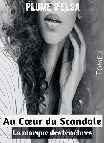 Couverture du livre Au coeur du scandale: La marque des ténèbres
