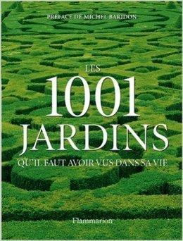 Les 1001 jardins qu'il faut avoir vus dans sa vie de Rae Spencer-Jones,Collectif ,Michel Baridon (Prface) ( 28 fvrier 2008 )