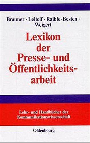 Lexikon der Presse- und Ã-ffentlichkeitsarbeit (Lehr- und Handbücher der Kommunikationswissenschaft) (2001-03-21)