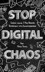 Stop Digital Chaos: Endlich einfach E-Mail Ordnung, Datenschutz und Zukunftssicherheit