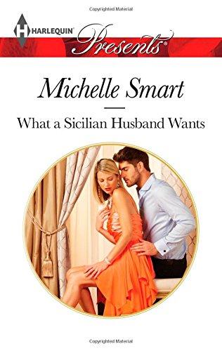 What a Sicilian Husband Wants (Harlequin Presents)
