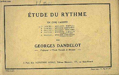 ETUDE DU RYTHME - EN 5 CAHIERS - CAHIER 1 : MESURES SIMPLES.