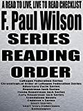 F. PAUL WILSON: SERIES READING ORDER: A READ TO LIVE, LIVE TO READ CHECKLIST[LaNague Federation Series, Adversary Cycle Series, Repairman Jack Series, Young Repairman Jack Series, Early Repairman]