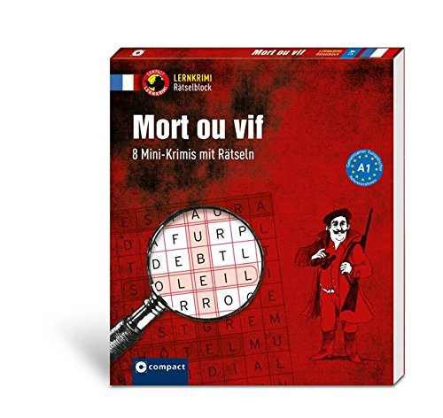 Mort ou vif (A1): 8 Mini-Krimis mit Rätseln (Compact Lernkrimi Rätselblock)