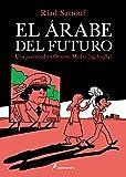 El arabe del futuro/ The Arab of the Future: Una Juventud En Oriente Medio (1978-1984)