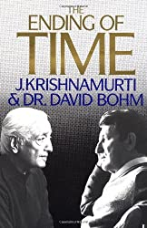 The Ending of Time (Dialogue) by J. Krishnamurti (1985-05-01)