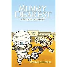 Mummy Dearest—A Pharaonic Adventure