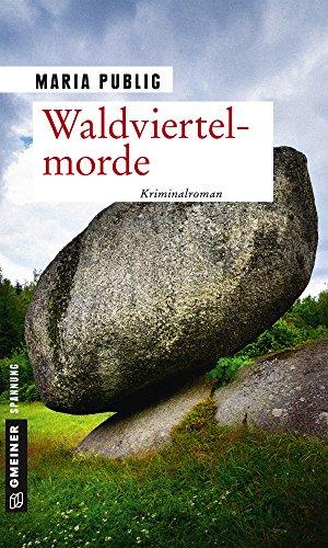 Waldviertelmorde: Kriminalroman (PR-Agentin Walli Winzer 1) von [Publig, Maria]