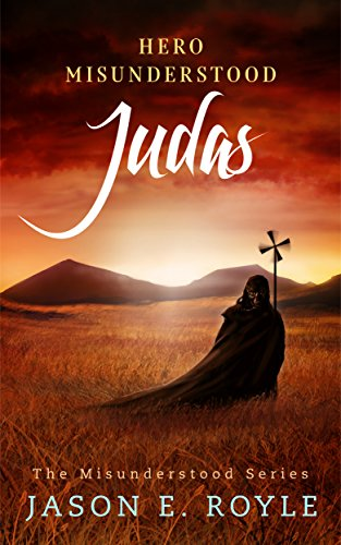 free kindle book Judas: Hero Misunderstood