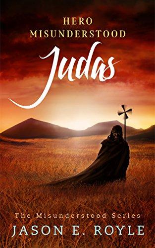 ebook: Judas: Hero Misunderstood (B00MTCDRG6)