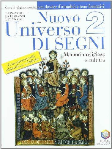 Nuovo universo di segni. Memoria religiosa e cultura. Corso di religione cattolica con schede per la valutazione. Per la Scuola media: 2