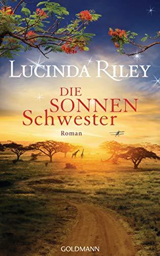 Die Sonnenschwester: Roman (Die sieben Schwestern 6)