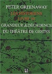 Les Historiens Livre 39 : Grandeur et décadence du théâtre de gestes