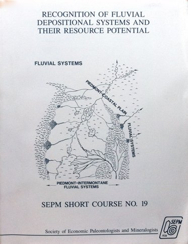 Recognition of Fluvial Depositional Systems and Their Resource Potential (Short Course Notes)