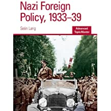 Nazi Foreign Policy, 1933-39 Advanced Topic Master