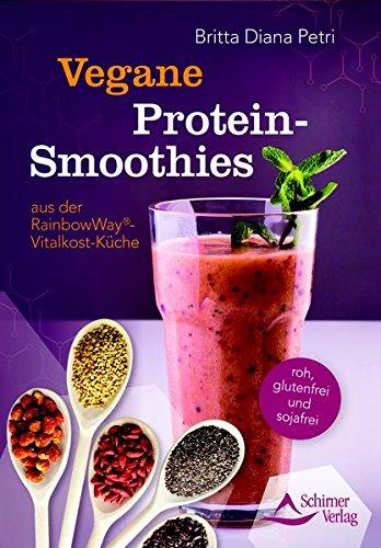 Vegane Protein-Smoothies aus der RainbowWay®-Vitalkost-Küche: roh, glutenfrei und sojafrei