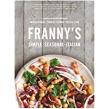 Franny's: Simple Seasonal Italian (English Edition)