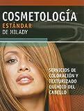 Cosmetologia Estandar de Milady: Servicios de Coloracion y Texturizado Quimico del Cabello