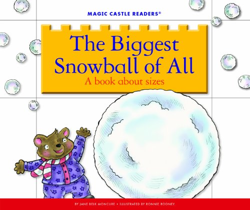 The Biggest Snowball of All: A Book about Sizes (Magic Castle Readers: Math)