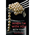 When I'm With You Complete Novel (Because You Are Mine Series #2): Because You Are Mine Series #2