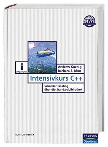 Intensivkurs C++: Schneller Einstieg über die Standardbibliothek (Pearson Studium - IT)