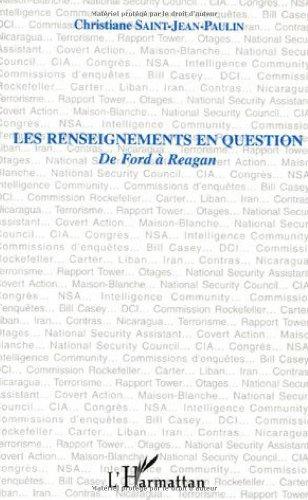 Les renseignements en question : De Ford à Reagan par Christiane Saint-Jean-Paulin