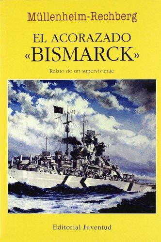 El acorazado Bismarck (EN EL MAR Y LA MONTAÑA) por Burkard Von Mullenheim-Rechberg