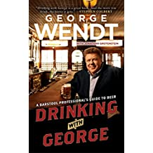 Drinking with George: A Barstool Professional's Guide to Beer (English Edition)