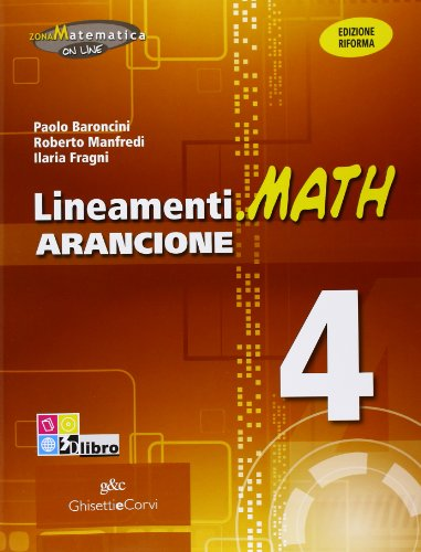 Lineamenti.math arancione. Ediz. riforma. Per il triennio degli Ist. tecnici. Con espansione online: LINEAM.MATH ARANCIONE 4: 2