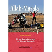 Allah – Masala: Mit dem Motorrad unterwegs von Köln nach Kathmandu