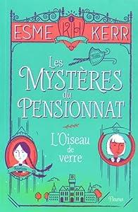 """Afficher """"Les mystères du pensionnat n° 1 L'oiseau de verre"""""""